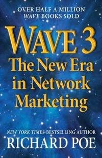 WAVE 3: The New Era in Network Marketing (Wave Books) (Volume 1)