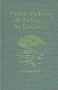 Fiction, Fly-Fishing and the Search for Innocence