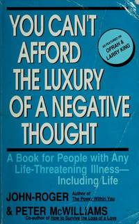 You Can't Afford the Luxury of a Negative Thought: A Book for People with Any...