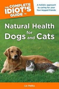 image of The Complete Idiot's Guide to Natural Health for Dogs and Cats