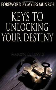 Keys to Unlocking Your Destiny