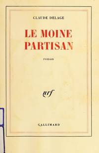 Le moine partisan: Roman (French Edition) by Claude Delage - Paperback - 1987 - from Ergodebooks (SKU: SONG207071120X)