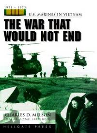 THE WAR THAT WOULD NOT END U.S. Marines in Vietnam 1971-73