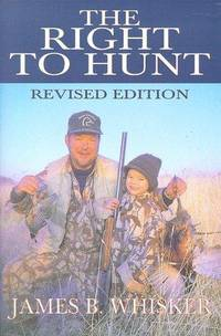 The Right to Hunt Revised Edition