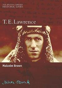 T.E. Lawrence (Historic Lives)