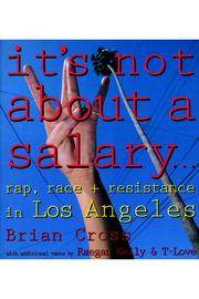 It's Not About a Salary... Rap, Race and Resistance in Los Angeles: Rap, Race, and Resistance in Los Angeles by Brian Cross - Paperback - 1993 - from Revaluation Books (SKU: __0860916200)