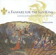 Fanfare for the Sun King: Unfolding Fans for Louis XIV by  Pamela Cowen - Paperback - 2003 - from Browse Awhile Books (SKU: 01127907)