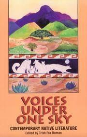 Voices Under One Sky: Contemporary Native Literature.
