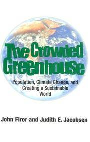 The Crowded Greenhouse: Population, Climate Change and Creating a Sustainable World.