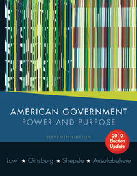 image of American Government: Power and Purpose (Full Eleventh Edition, 2010 Election Update (with policy chapters))