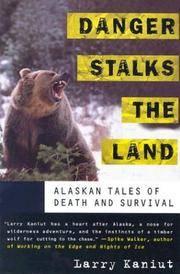 Danger Stalks the Land: Alaskan Tales of Death and Survival