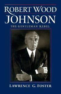 Robert Wood Johnson: The Gentleman Rebel