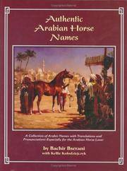 Authentic Arabian Horse Names: A Collection of Arabic Names with Translations and Pronounciations Especially for the Arabian Horse Lover