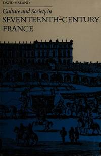 Culture and Society In Seventeenth-Century France