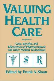 VALUING HEALTH CARE : COSTS, BENEFITS, AND EFFECTIVENESS OF PHARMACEUTICALS AND OTHER MEDICAL...