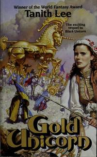 Gold Unicorn --- Book 2 Of the Tanaquil Sequence  Trilogy