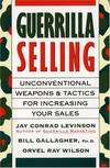image of Guerrilla Selling: Unconventional Weapons and Tactics for Increasing Your Sales