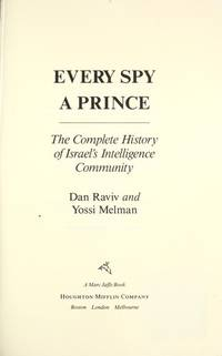 image of Every Spy a Prince: The Complete History of Israel's Intelligence Community
