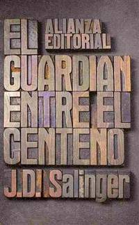 El Guardian Entre El Centeno the Catcher In the Rye