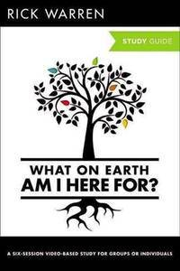 What On Earth Am I Here For? Study Guide with DVD (The Purpose Driven Life) by  Rick Warren - Paperback - 2013-02-06 - from Ergodebooks (SKU: DADAX0310696208)