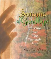 Seasons of Goodbye: Working Your Way Through Loss