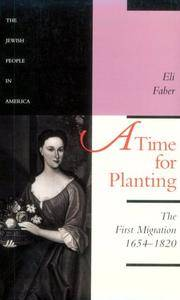 A Time for Planting: The First Migration, 1654-1820 (The Jewish People in America) (Volume 1)