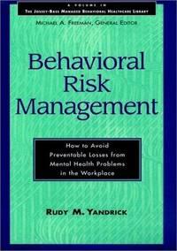 Behavioral Risk Management: How to Avoid Preventable Losses from Mental Health
