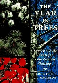 The Year in Trees: Superb Woody Plants for Four-Season Gardens