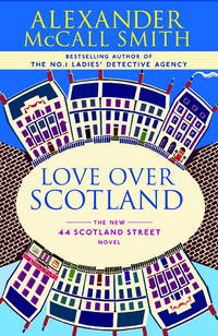 Love Over Scotland (The 44 Scotland Street Series)