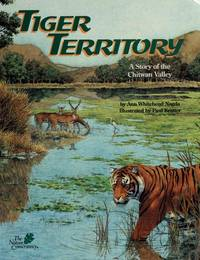 Tiger Territory a Story of the Chitwan Valley