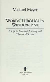 image of Words Through a Window Pane: A Life in Literary and Theatrical London