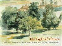 The Light of Nature: Landscape Drawings and Watercolours by Van Dyck and His Contemporaries