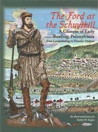 The Ford at the Schuylkill: A Glimpse of early Reading, Pennsylvania from Lenapehoking to...
