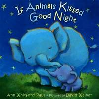 If Animals Kissed Good Night by Paul, Ann Whitford - 2014-06-03