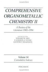 Comprehensive Organometallic Chemistry II : Cumulative Indexes Volume 14.