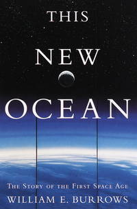 This New Ocean : The Story of the First Space Age by William E. Burrows - Hardcover - from Discover Books (SKU: 3185980285)