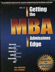 ABC of Getting the MBA Admissions Edge International (officially supported by McKinsey & Co. and...