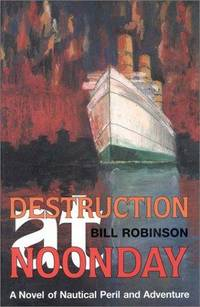 image of Destruction at Noonday: A Novel of Nautical Peril and Adventure (Seafarer Books)