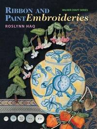 Ribbon and Paint Embroideries (Milner Craft Series)