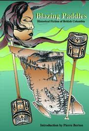Blazing Paddles; Historical Fiction of British Columbia