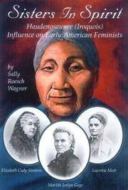 Sisters in Spirit: Iroquois Influence on Early Feminists