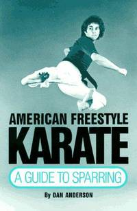 American Freestyle Karate - a Guide to Sparring by Dan Anderson - Paperback - 1982 - from Riley Books and Biblio.com