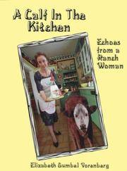 A Calf in the Kitchen : Echoes from a Ranch Woman