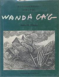 A Catalogue Raisonne of The Prints of Wanda Gag