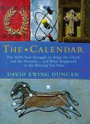The Calendar: The 5000 Year Struggle to Align the Clock and the Heavens and What Happened to the...