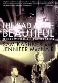 The Bad & The Beautiful. Hollywood in The Fifties.