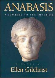 Anabasis: A Journey to the Interior by Ellen Gilchrist - Paperback - 1995-09-01 - from Ergodebooks and Biblio.com