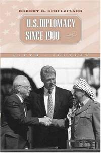 U.S. Diplomacy Since 1900 by  Robert D Schulzinger - Paperback - 5rth Edition - 2002 - from Priceless Books and Biblio.co.uk