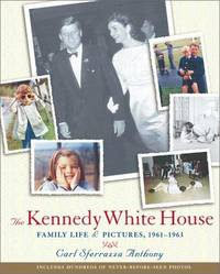 Kennedy White House: Family Life and Pictures, 1961-1963 (Lisa Drew Books)