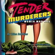 Tender Murderers Women who Kill